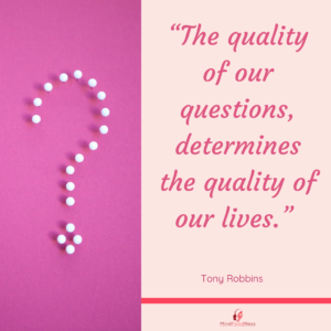 Mindset Shifts through Questions Quote