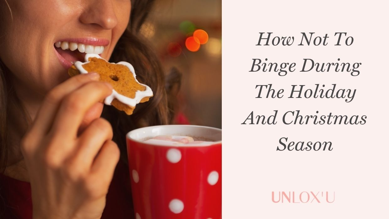 How not to binge during the holiday and Christmas season