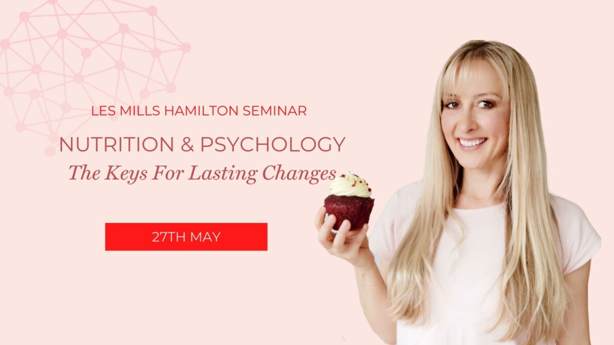 Nutrition|Weight Loss|Eating Psychology Nutrition-and-Psychology-Les-Mills-Seminar