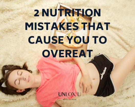Nutrition Weight Loss Eating Psychology Blog-Photo-2-Nutrition-Mistakes-That-Cause-You-To-Overeat-528x420